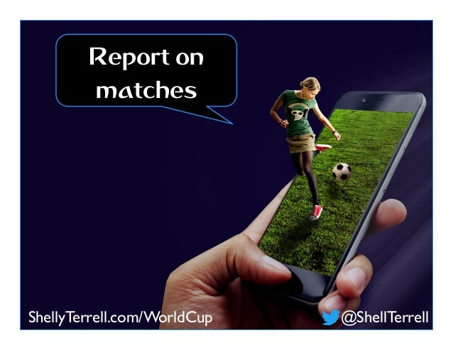 @ShellTerrellShellyTerrell.com/WorldCup Report on matches