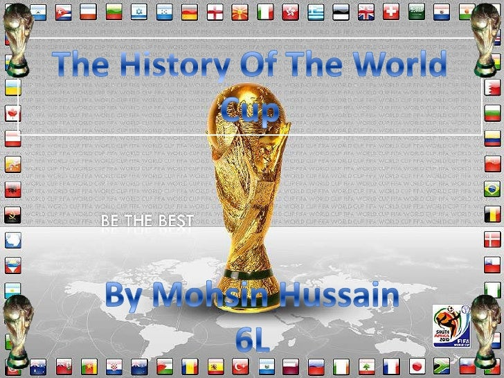 The History Of The World Cup By Mohsin Hussain 6L