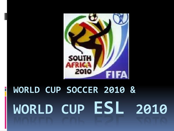 World Cup Soccer 2010 &World Cup ESL 2010<br />