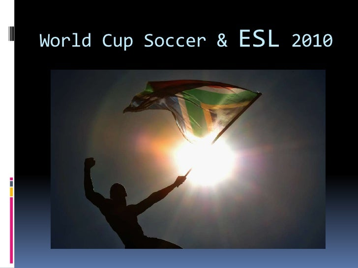 essay about the 2010 soccer world cup World cup match ball speech essay sample  in soccer and enjoy when us host 2026 world cup c credibility statement: i used to wait for new match ball coming out .