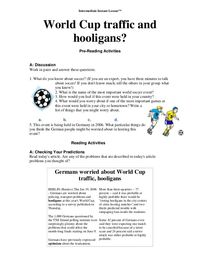 Intermediate Instant Lesson™ World Cup traffic and hooligans? Pre-Reading Activities A: Discussion Work in pairs and answe...