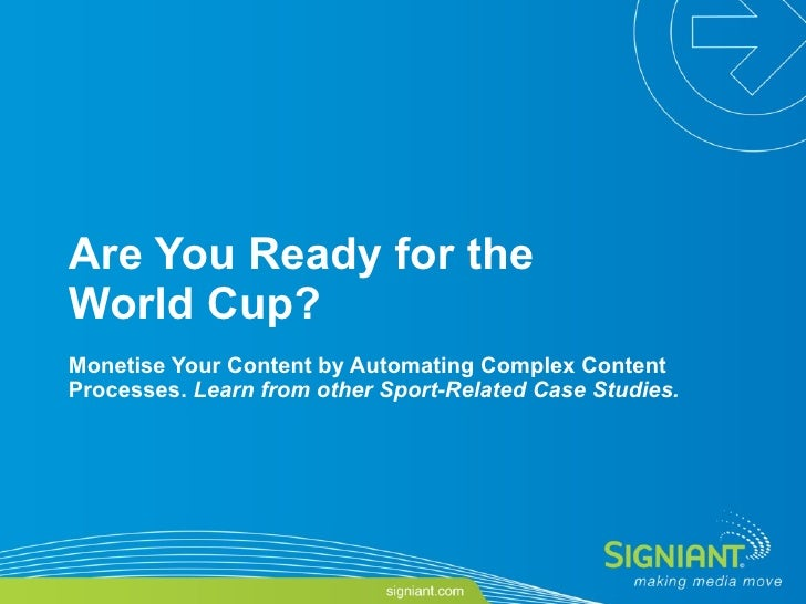 Are You Ready for the World Cup?  Monetise Your Content by Automating Complex Content Processes.  Learn from other Sport-R...