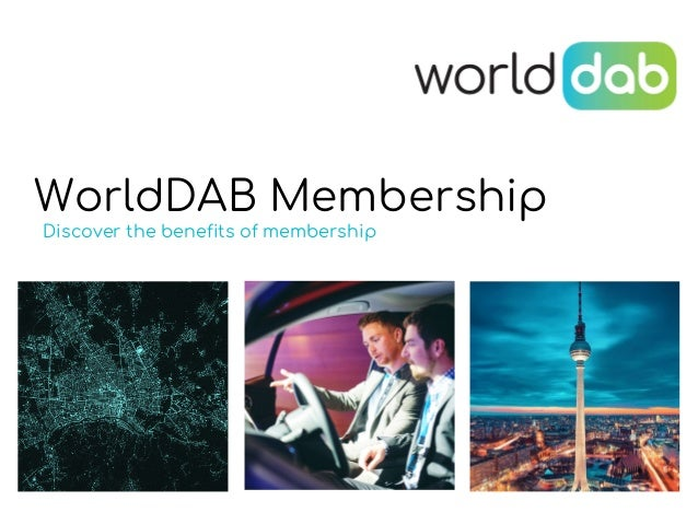 WorldDAB Membership Discover the benefits of membership