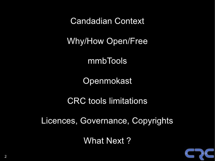 Candadian Context            Why/How Open/Free                 mmbTools                Openmokast            CRC tools lim...