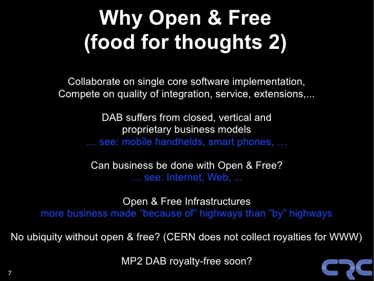 Why Open & Free                (food for thoughts 2)            Collaborate on single core software implementation,       ...