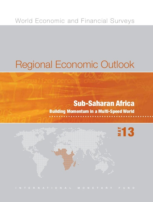 World Economic and Financial Sur veys  Regional Economic Outlook  Sub-Saharan Africa Building Momentum in a Multi-Speed Wo...
