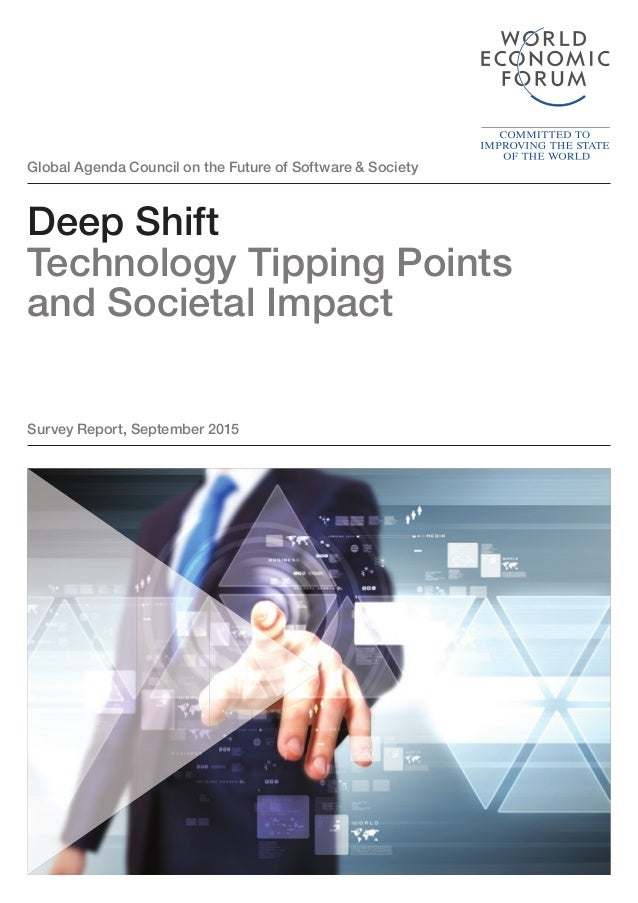 Global Agenda Council on the Future of Software & Society Deep Shift Technology Tipping Points and Societal Impact Survey ...
