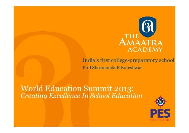 India's first college-preparatory schoolWorld Education Summit 2013:Creating Excellence In School EducationProf Shivananda...