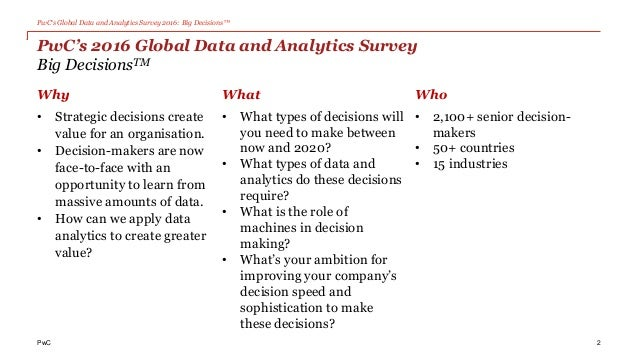 PwC's Global Data and Analytics Survey 2016: Big Decisions™ PwC PwC's 2016 Global Data and Analytics Survey Big DecisionsT...
