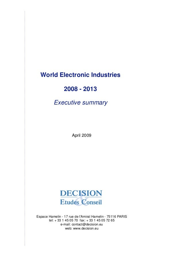 World Electronic Industries 2008 - 2013 Executive summary April 2009 Espace Hamelin - 17 rue de l'Amiral Hamelin - 75116 P...