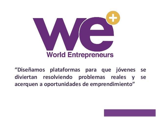 """#HaveFunChangingTheWorld """"Diseñamos plataformas para que jóvenes se diviertan resolviendo problemas reales y se acerquen a..."""
