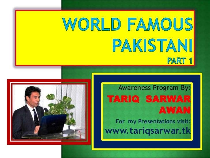 Awareness Program By:TARIQ SARWAR        AWAN  For my Presentations visit:www.tariqsarwar.tk