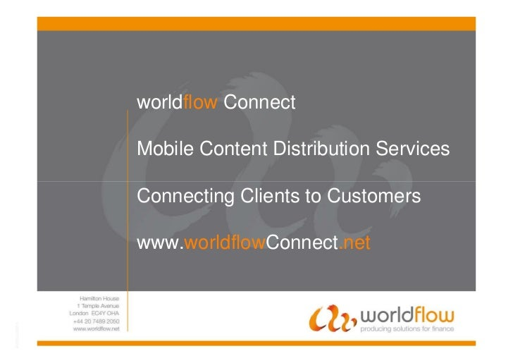 worldflow Connect           Mobile Content Distribution Services           Connecting Clients to Customers           www.w...