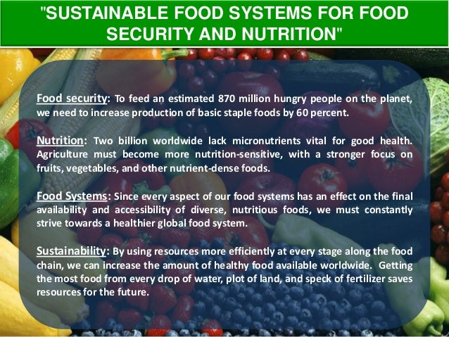 essay on sustainable food systems for food security and nutrition Nutrition and food security has come to the forefront of the global health agenda while  sustainable, and healthy food systems in developing countries preface.