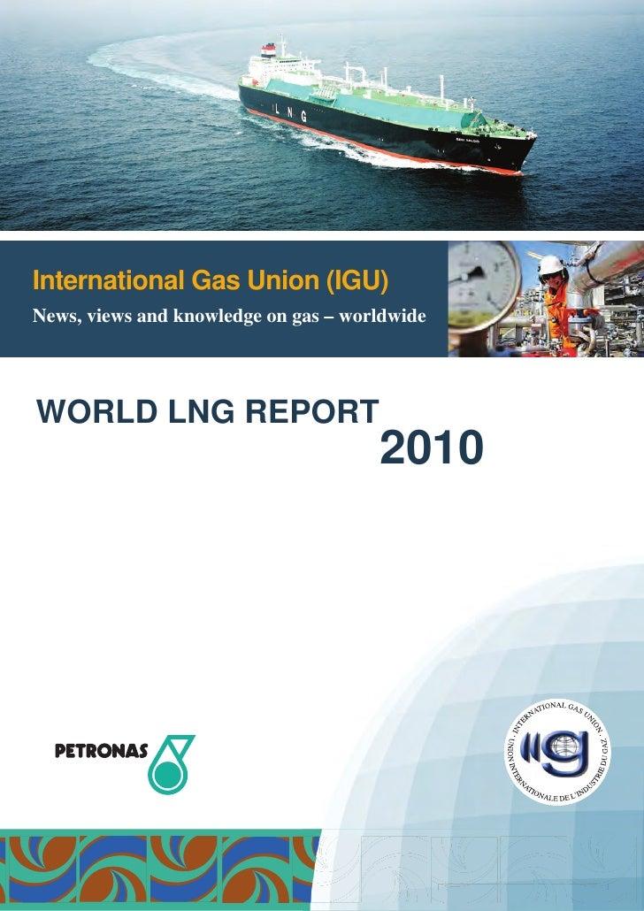 International Gas Union (IGU)News, views and knowledge on gas – worldwideWORLD LNG REPORT                                 ...
