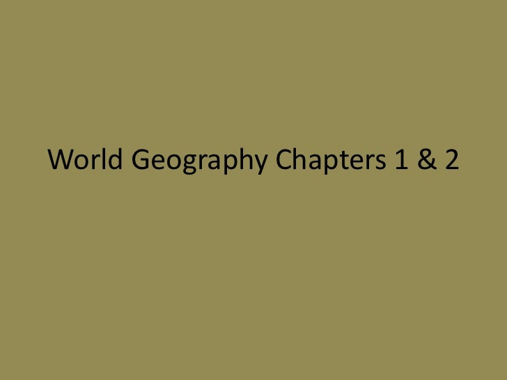 World Geography Chapters 1 & 2