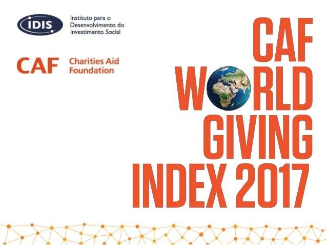 quem somos Organização britânica criada há mais de 90 anos para conectar doadores à suas causas, presente em nove países e...