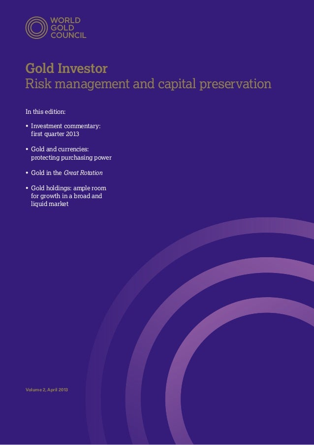 Gold InvestorRisk management and capital preservationIn this edition:• Investment commentary:first quarter 2013• Gold an...