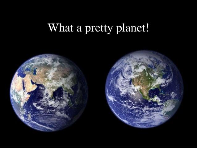 What a pretty planet!