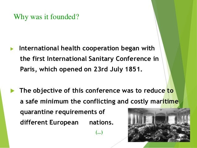 (…)  At the 1903 conference it was agreed in principle that a permanent international health bureau should be established...