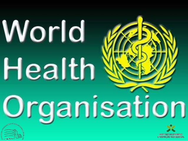 History  It was founded on 7th April 1948 – the first World Health Day  It is a member of the United Nations Development...