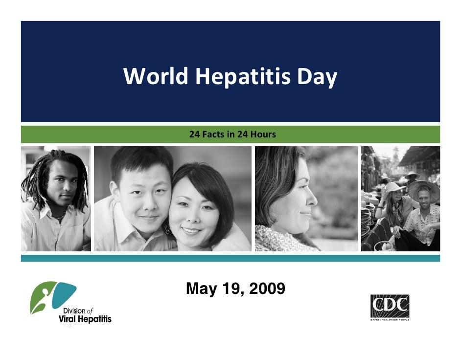 WorldHepatitisDay        24Factsin24Hours          May 19, 2009