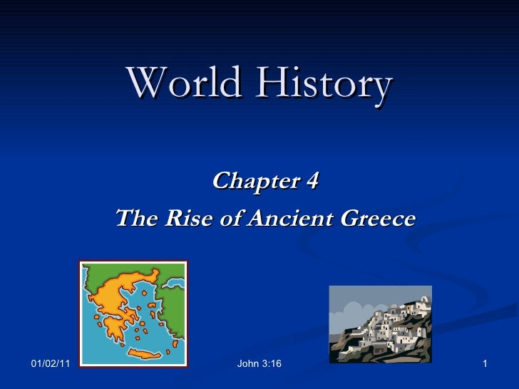 World History Chapter 4 The Rise of Ancient Greece 01/02/11 John 3:16