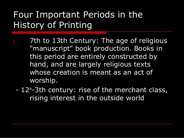 """Four Important Periods in the History of Printing I. 7th to 13th Century: The age of religious """"manuscript"""" book productio..."""