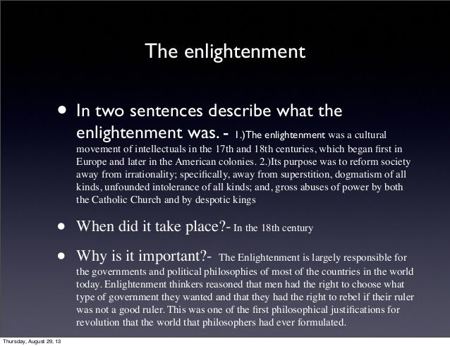 the philosophies of the european enlightenment in the eighteenth century and its ending Famous people of the enlightenment the late seventeenth century and early eighteenth century its apparent contradictions his philosophy influenced.