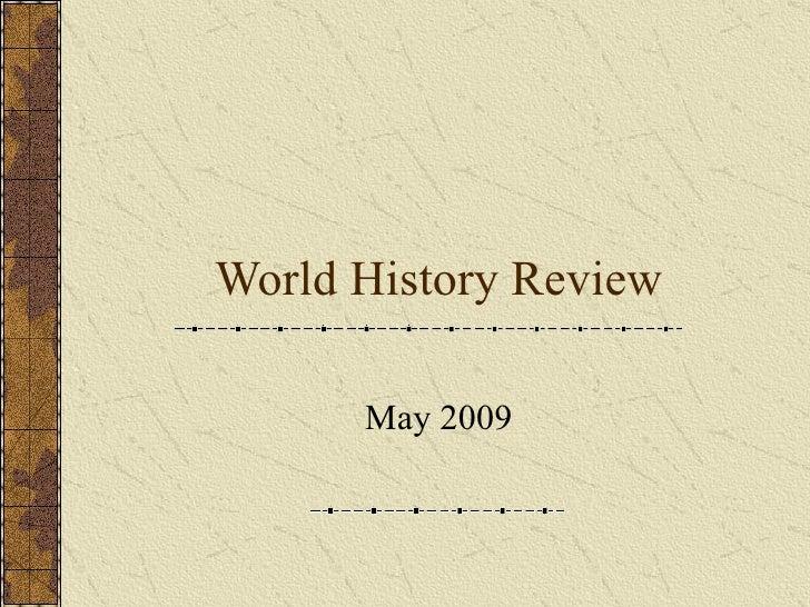 World History Review May 2009