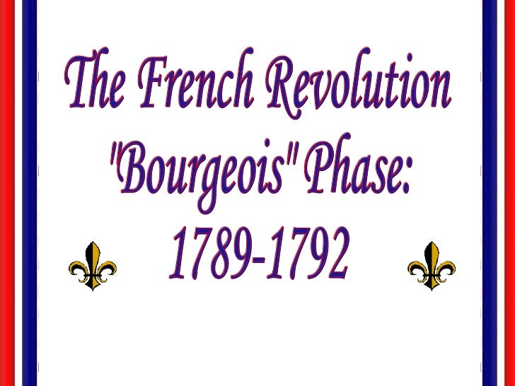 """The French Revolution """"Bourgeois"""" Phase: 1789-1792"""