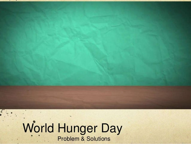 World Hunger Day Problem & Solutions