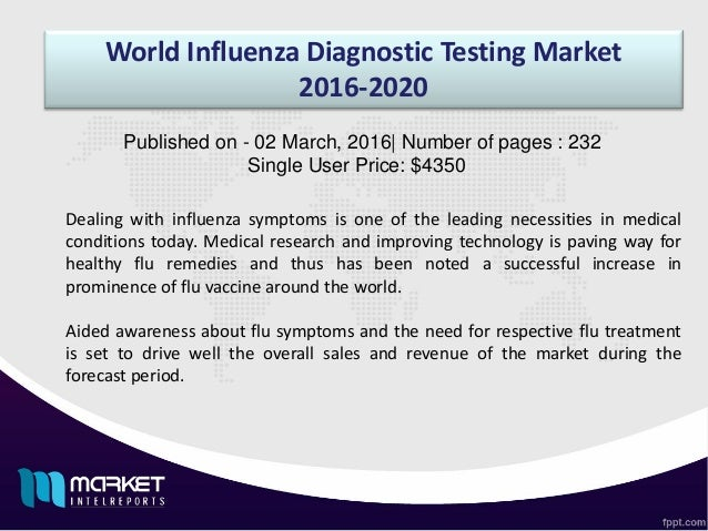 World Influenza Diagnostic Testing Market 2016-2020 Dealing with influenza symptoms is one of the leading necessities in m...