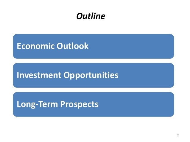 Economic Outlook Investment Opportunities Long-Term Prospects Outline 2