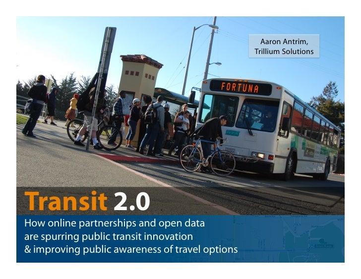 Aaron Antrim,                                                  Trillium Solutions     Transit 2.0 How online partnerships ...