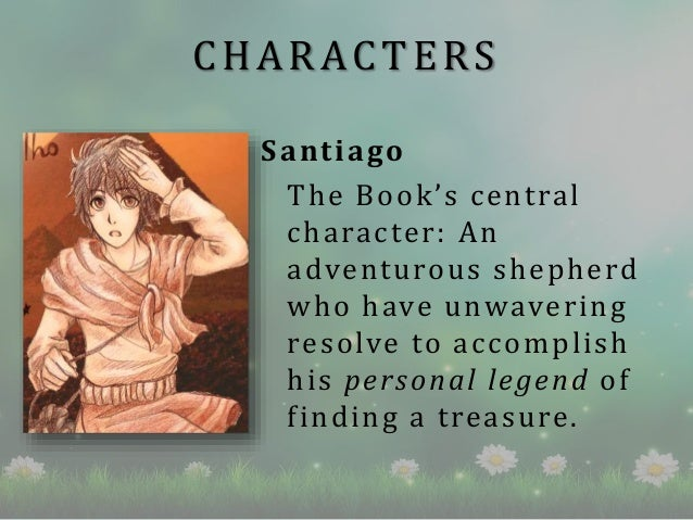 the alchemist book review  characters 11 characters santiago the