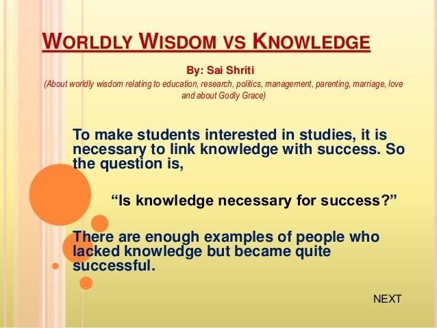 Worldly wisdom vs knowledge sai