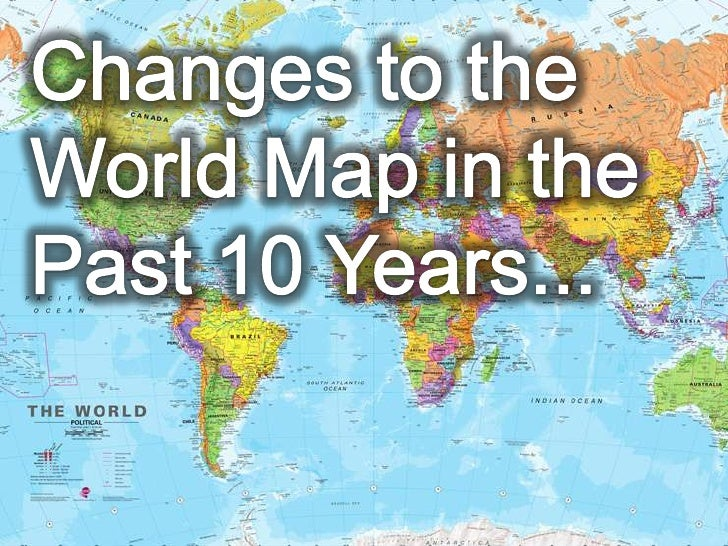 Changes affecting a world map in the past 10 years changes to the world map in the past 10 years gumiabroncs Choice Image