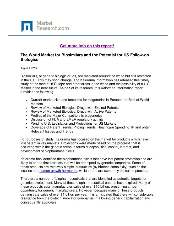 Get more info on this report!The World Market for Biosimilars and the Potential for US Follow-onBiologicsAugust 1, 2009Bio...