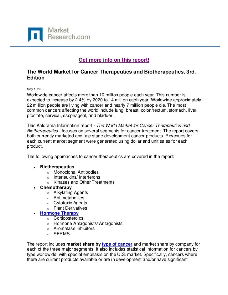 Get more info on this report!The World Market for Cancer Therapeutics and Biotherapeutics, 3rd.EditionMay 1, 2009Worldwide...
