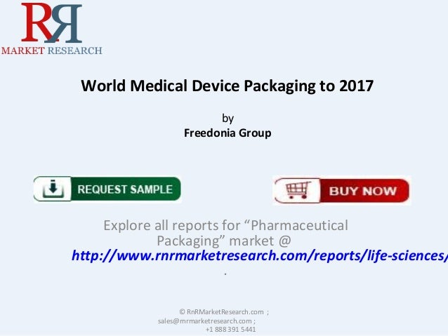 """World Medical Device Packaging to 2017 by Freedonia Group Explore all reports for """"Pharmaceutical Packaging"""" market @ http..."""