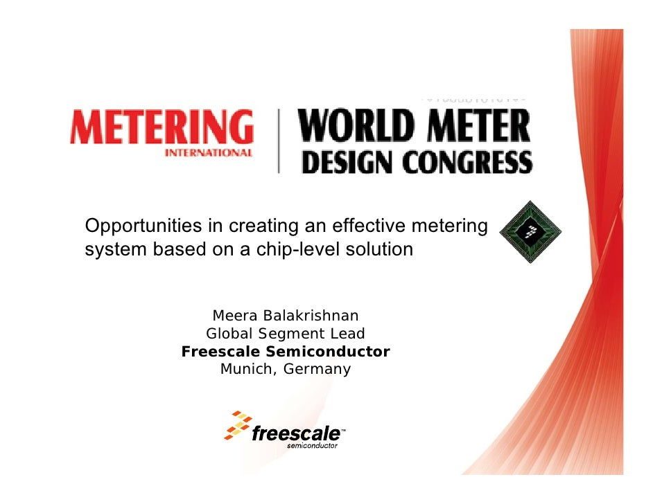 Opportunities in creating an effective metering system based on a chip-level solution                  Meera Balakrishnan ...