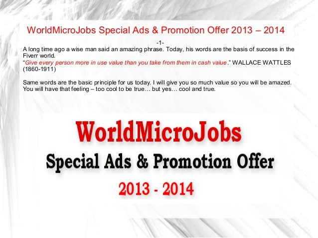WorldMicroJobs Special Ads & Promotion Offer 2013 – 2014 -1- A long time ago a wise man said an amazing phrase. Today, his...