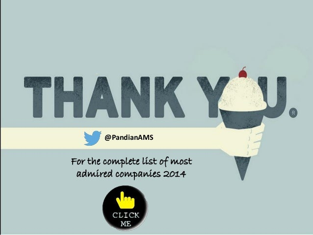 @PandianAMS For the complete list of most admired companies 2014