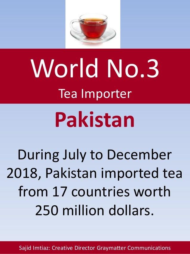World No.3 Tea Importer Sajid Imtiaz: Creative Director Graymatter Communications Pakistan During July to December 2018, P...