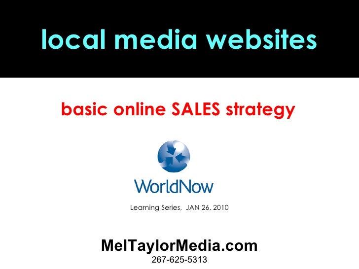 local media websites MelTaylorMedia.com 267-625-5313 basic online SALES strategy  Learning Series,  JAN 26, 2010