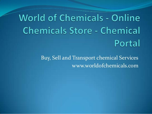 Buy, Sell and Transport chemical Serviceswww.worldofchemicals.com