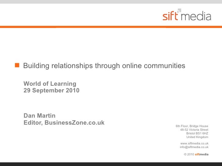 <ul><li>Building relationships through online communities </li></ul>World of Learning  29 September 2010 Dan Martin Editor...