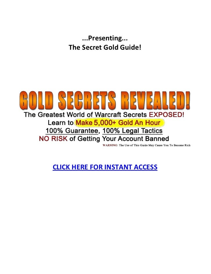 ...Presenting...    The Secret Gold Guide!CLICK HERE FOR INSTANT ACCESS