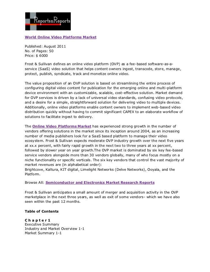 World Online Video Platforms MarketPublished: August 2011No. of Pages: 50Price: $ 6000Frost & Sullivan defines an online v...